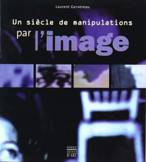 un_siecle_de_manipulation_par_limage